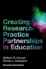 Creating Research-Practice Partnerships in Education