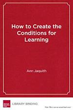 How to Create the Conditions for Learning