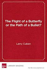 The Flight of a Butterfly or the Path of a Bullet?