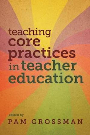 Teaching Core Practices in Teacher Education