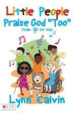 Little People Praise God Too