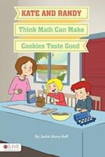Kate and Randy Think Math Can Make Cookies Taste Good