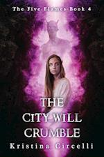 The City Will Crumble (Five Flames)