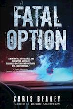 Fatal Option af Chris Beakey