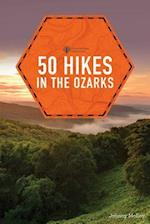 50 Hikes in the Ozarks (50 Hikes Explorers Guide)