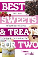 Best Sweets & Treats for Two - Fast and Foolproof Recipes for One, Two, or a Few