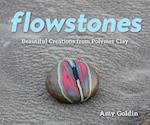 Flowstones - Beautiful Creations from Polymer Clay