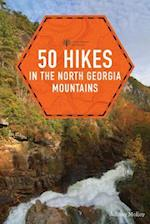 Explorer's Guide 50 Hikes in the North Georgia Mountains (50 Hikes Explorers Guide)