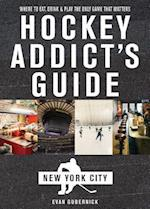 Hockey Addict's Guide New York City (Hockey Addict City Guides)