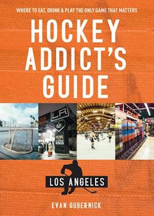 Hockey Addict's Guide Los Angeles