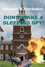 Don't Wake a Sleeping Spy!