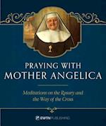 Praying With Mother Angelica af Mother M. Angelica