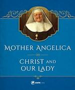 Mother Angelica on Christ and Our Lady af Mother M. Angelica