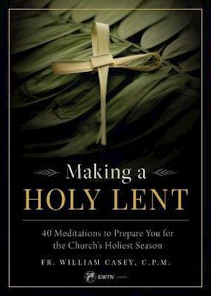 Bog, paperback Making a Holy Lent af Bill Casey