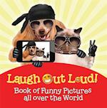 Laugh Out Loud! Book of Funny Pictures all over the World (Childrens Joke Riddle Books)