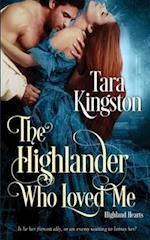 The Highlander Who Loved Me af Tara Kingston