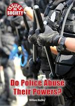 Do Police Abuse Their Powers? (Issues in Society)