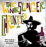 The Wineslinger Chronicles (Grover E. Murray Studies in the American Southwest)