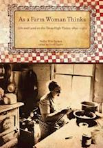 As a Farm Woman Thinks (Plains Histories)