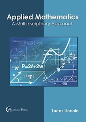 Applied Mathematics: A Multidisciplinary Approach