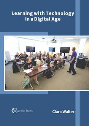 Learning with Technology in a Digital Age