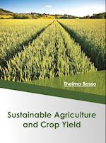 Sustainable Agriculture and Crop Yield