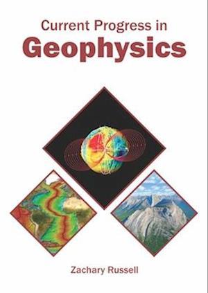 Current Progress in Geophysics