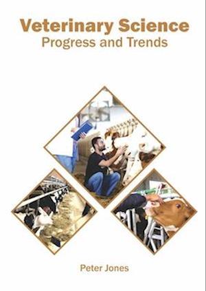 Veterinary Science: Progress and Trends