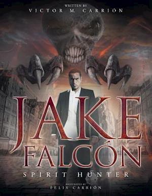 Bog, hæftet Jake Falcón: Spirit Hunter af Victor M Carrion