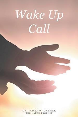 Bog, hæftet Wake Up Call af Dr. James W. Garner