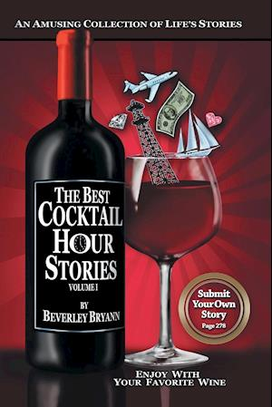 The Best Cocktail Hour War Stories, Volume I
