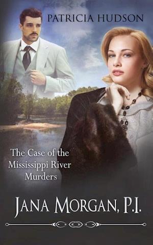 Bog, hæftet The Case of the Mississippi River Murders (Jana Morgan, P.I. Book 1) af Patricia Hudson