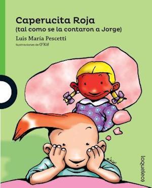 Bog, paperback Caperucita Roja (Tal Como Se La Contaron a Jorge) af Luis M. Pescetti