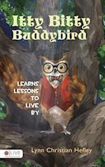 Itty Bitty Buddybird Learns Lessons to Live by af Lynn Christian Hefley