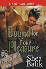 Bound for Your Pleasure [Cedar Falls 6] (Siren Publishing Classic ManLove)