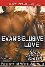 Evan's Elusive Love [Paranormal Wars: Juarez 8] (Siren Publishing Classic ManLove)