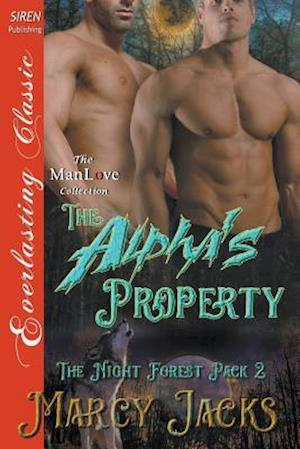 Bog, paperback The Alpha's Property [The Night Forest Pack 2] (Siren Publishing Everlasting Classic Manlove) af Marcy Jacks