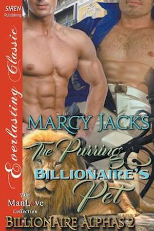 Bog, hæftet The Purring Billionaire's Pet [Billionaire Alphas 2] (Siren Publishing Everlasting Classic ManLove) af Marcy Jacks