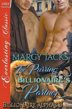 Bog, hæftet The Purring Billionaire's Partner [Billionaire Alphas 3] (Siren Publishing Everlasting Classic ManLove) af Marcy Jacks