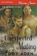 An Unexpected Mating [The Melrose Coven 2] (Siren Publishing Menage Amour ManLove)