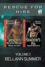 Rescue for Hire, Volume 5 [Spencer's Reluctant Rescuer : Shadow's Pen] (Siren Publishing: The Bellann Summer ManLove Collection)