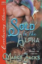 Sold to the Alpha (Siren Publishing Everlasting Classic ManLove)