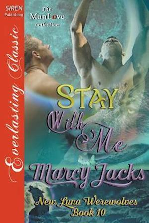 Bog, hæftet Stay with Me [New Luna Werewolves 10] (Siren Publishing Everlasting Classic ManLove) af Marcy Jacks