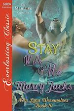 Stay with Me [New Luna Werewolves 10] (Siren Publishing Everlasting Classic ManLove)