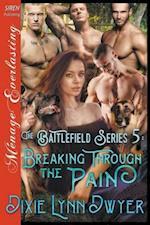 The Battlefield Series 5: Breaking Through the Pain (Siren Publishing Menage Everlasting)