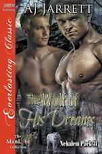 The Wolf of His Dreams [Nehalem Pack 31] (Siren Publishing Everlasting Classic ManLove)