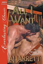 All I Want [A Forever Home 3] (Siren Publishing Everlasting Classic Manlove)