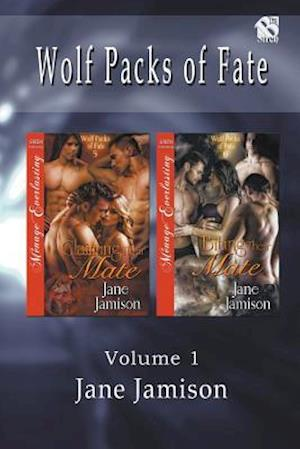 Bog, hæftet Wolf Packs of Fate, Volume 1 [Claiming Their Mate : Biting Their Mate] (Siren Publishing Menage Everlasting) af Jane Jamison