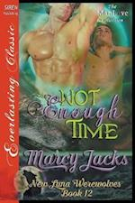 Not Enough Time [New Luna Werewolves 12] (Siren Publishing Everlasting Classic ManLove)