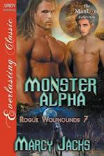 Monster Alpha [Rogue Wolfhounds 7] (Siren Publishing Everlasting Classic ManLove)
